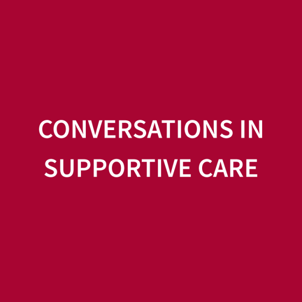 Conversations in Supportive Care